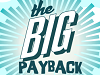 The Big Payback is TODAY (May 6, 2014)