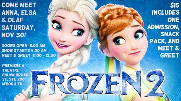 Premiere 6 Theater will welcome Elsa, Anna and Olaf from Frozen on November 30th.