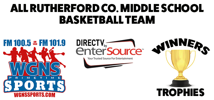 2017-2018 All Rutherford County Middle School Basketball Team Announced | all county, all county basketball team, all county middle school basketball team, Murfreesboro news, Murfreesboro sports, NewsRadio WGNS, Primetime Sports, DIRECTV by EnterSource, Winners' Trophies, middle school, Rutherford County Schools
