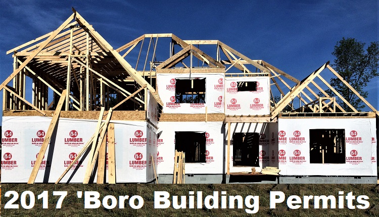 2017 Single Family Home Permits Drop 15% in 'Boro, Total $ Residential Construction UP!