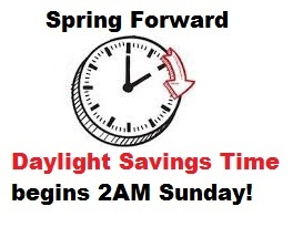 Daylight Saving Time begins early at 2:00 o'clock this Sunday morning (March 7, 2020). When you go to bed Saturday night, set your clocks ahead one hour.