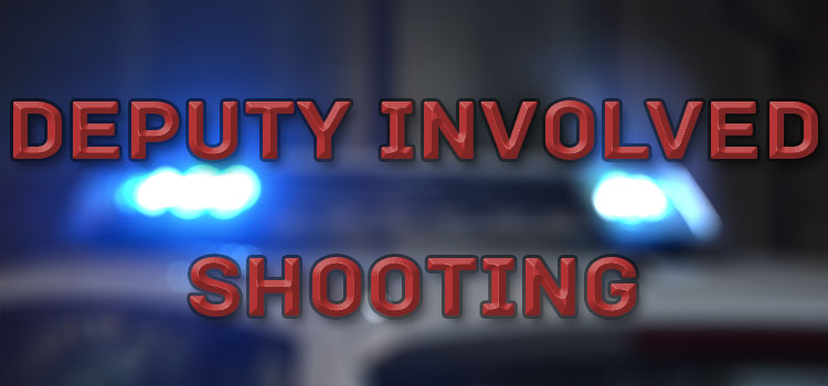 Deputy Involved Shooting