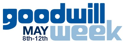 GOODWILL WEEK:  May 8-12, 2017