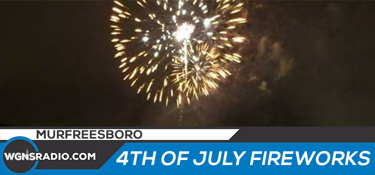 Murfreesboro to Present Fireworks Display July 4, Listen on WGNS!