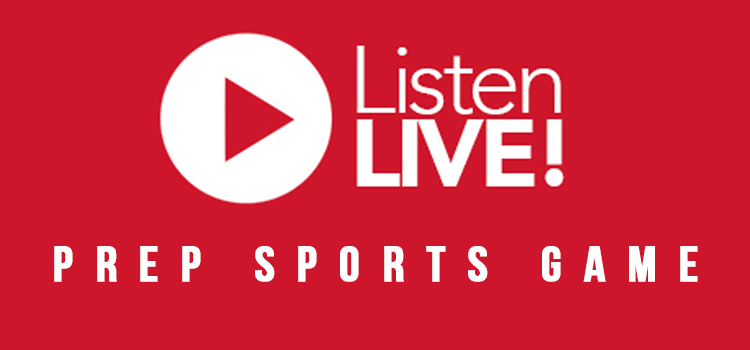 LISTEN LIVE FOR PREP SPORTS GAME