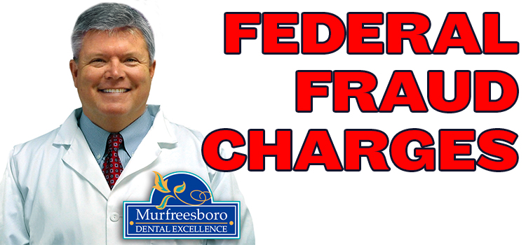 UPDATE: Local Dentist Facing Federal Healthcare Fraud Charges