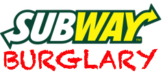 Burglary at Subway on NW Broad