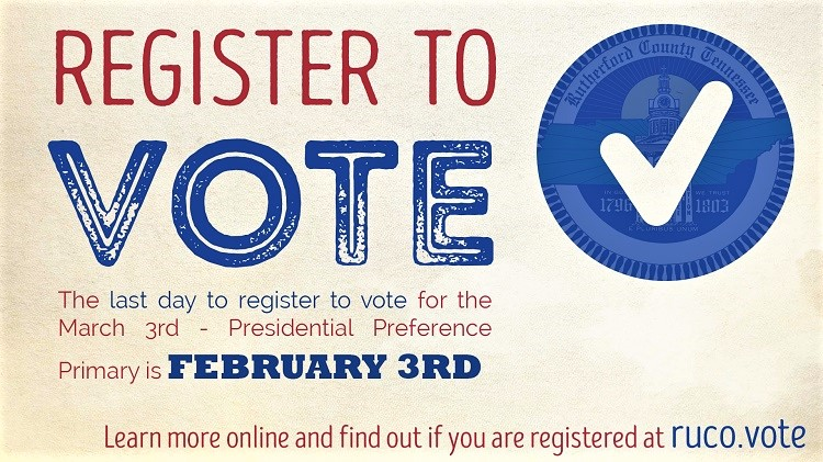Tennesseans who want to vote in the Super Tuesday, Presidential Preference Primary, must register to vote by Monday, Feb. 3, 2020.